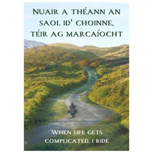 When Life Gets Complicated I Ride Mystic Ireland Poster